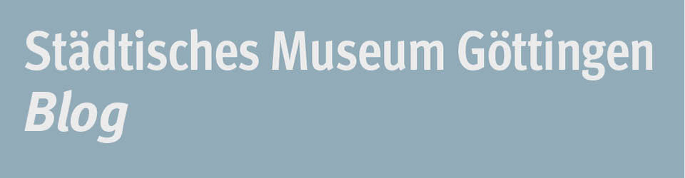 Blog des Städtischen Museums Göttingen