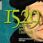 1529 – Aufruhr und Umbruch