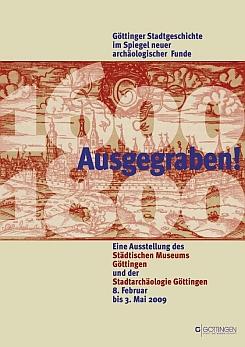 Ausgegraben: Göttinger Stadtgeschichte im Spiegel neuer archäologischer Funde